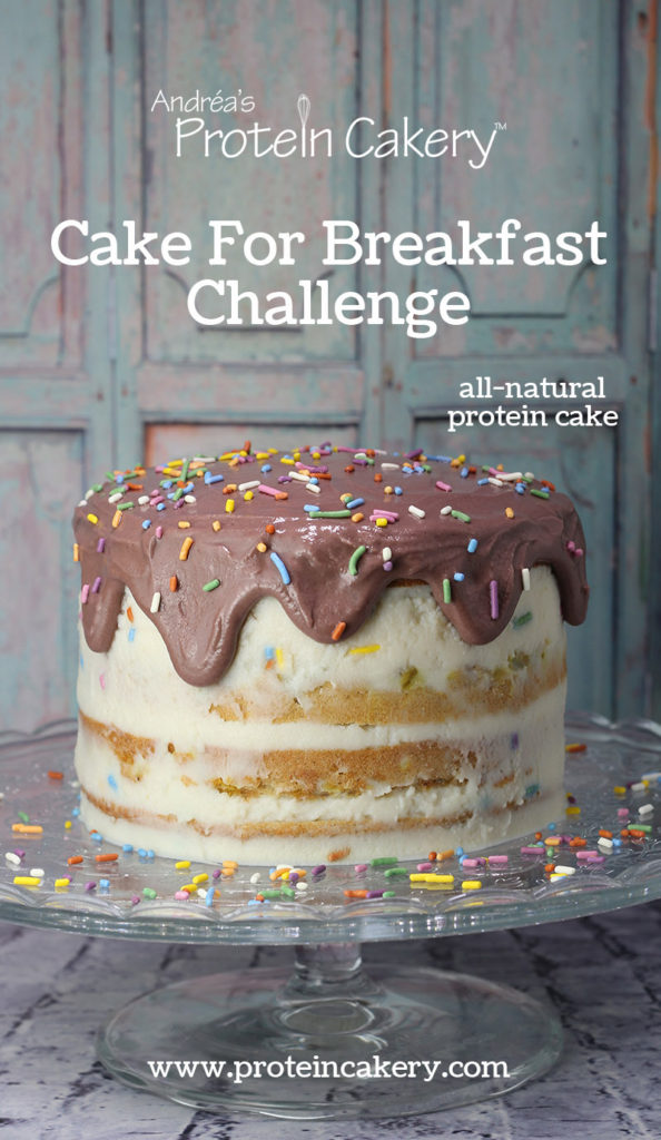 Cake For Breakfast Challenge - Andréa's Protein Cakery
